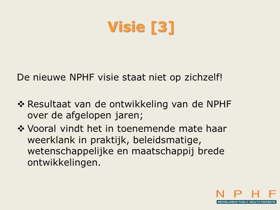 Visie [3] De nieuwe NPHF visie staat niet op zichzelf!